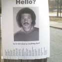 Whoever made the Lionel Richie Hello poster, you are brilliant.